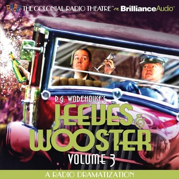 Jeeves and Wooster Vol. 3 - A Radio Dramatization audiobook by P.G. Wodehouse