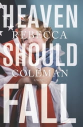 Heaven Should Fall ebook by Rebecca Coleman