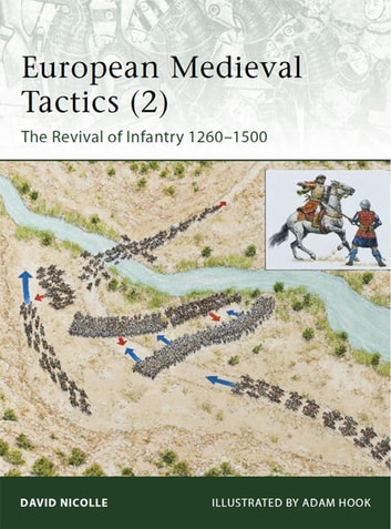 European Medieval Tactics (2) - New Infantry, New Weapons 1260–1500 ebook by Dr David Nicolle