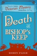 Death at Bishop's Keep ebook by Robin Paige