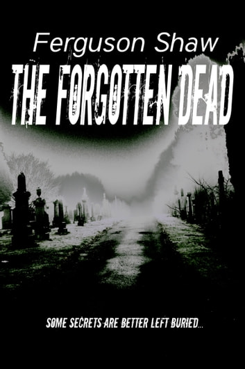 The Forgotten Dead ebook by Ferguson Shaw
