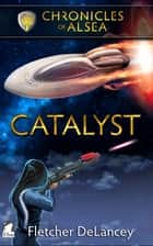 Catalyst ebook by Fletcher DeLancey