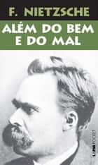 Além do Bem e do Mal ebook by Friedrich Nietzsche, Renato Zwick, Marcelo Backes,...