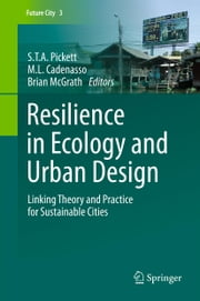 Resilience in Ecology and Urban Design - Linking Theory and Practice for Sustainable Cities ebook by