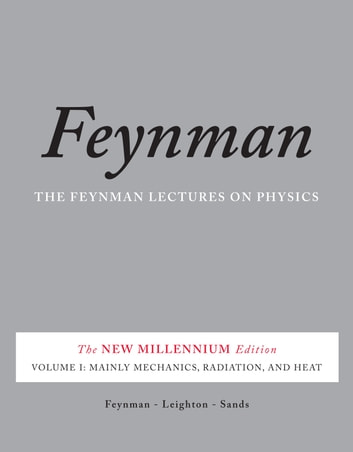 The Feynman Lectures on Physics, Vol. I - The New Millennium Edition: Mainly Mechanics, Radiation, and Heat ebook by Richard P. Feynman,Robert B. Leighton,Matthew Sands