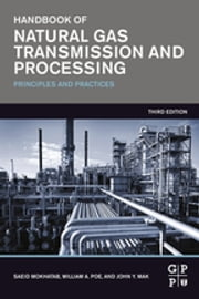 Handbook of Natural Gas Transmission and Processing - Principles and Practices ebook by Saeid Mokhatab,William A. Poe,John Y. Mak