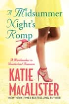 A Midsummer Night's Romp ebook by