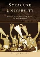 Syracuse University ebook by Edward L. Galvin, Margaret A. Mason, Mary M. O'Brien