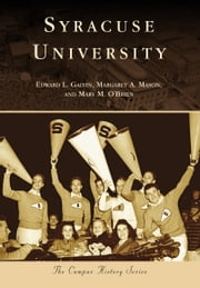 Syracuse University ebook by Edward L. Galvin,Margaret A. Mason,Mary M. O'Brien
