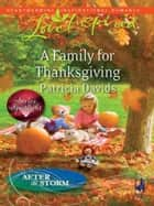 A Family for Thanksgiving (Mills & Boon Love Inspired) (After the Storm, Book 6) ebook by Patricia Davids