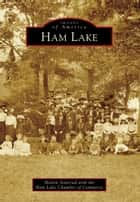 Ham Lake ebook by Melvin Aanerud,The Ham Lake Chamber of Commerce
