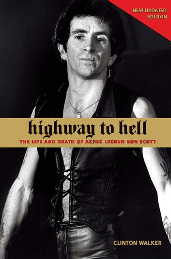 Highway to Hell - The Life and Death of AC/DC Legend Bon Scott ebook by Clinton Walker