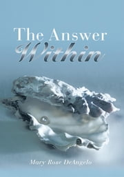 The Answer Within ebook by Mary Rose DeAngelo
