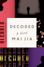 Decoded - A Novel ebook by Mai Jia,Olivia Milburn,Christopher Payne