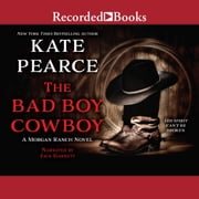 The Bad Boy Cowboy audiobook by Kate Pearce