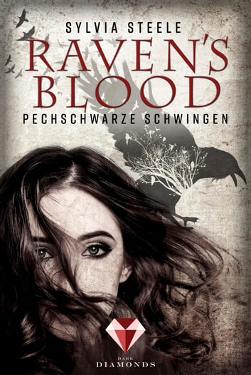 Raven's Blood. Pechschwarze Schwingen ebook by Sylvia Steele