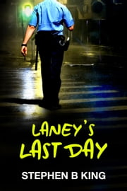 Laney's Last Day ebook by Stephen B King