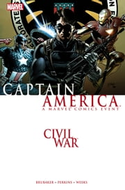 Civil War: Captain America ebook by Ed Brubaker,Mike Perkins,Lee Weeks