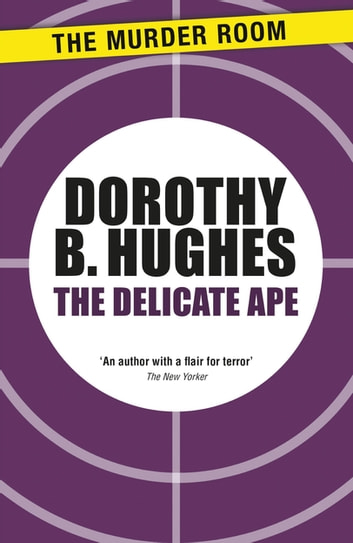 The Delicate Ape ebook by Dorothy B. Hughes
