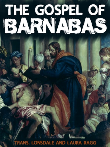 The Gospel Of Barnabas ebook by Lonsdale And Laura Ragg