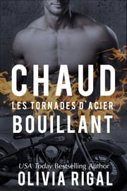 Chaud Bouillant eBook by Olivia Rigal