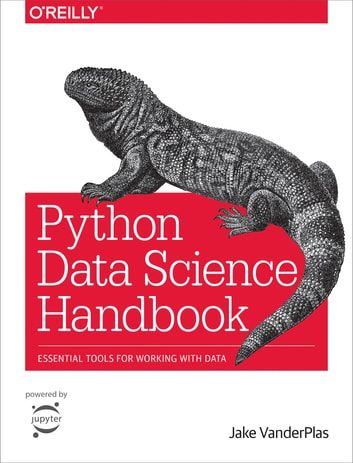 6e5d6879a452bb Python Data Science Handbook - Essential Tools for Working with Data ebook  by Jake VanderPlas