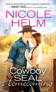 Cowboy SEAL Homecoming ebook by Nicole Helm