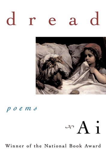 Dread: Poems ebook by Ai