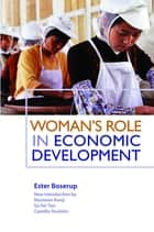 Woman's Role in Economic Development ebook by Ester Boserup,Su Fei Tan,Camilla Toulmin