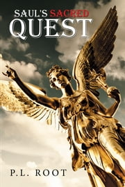 Saul's Sacred Quest ebook by P. L. Root