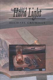 Hard Light ebook by Michael Crummey