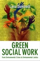 Green Social Work ebook by Lena Dominelli
