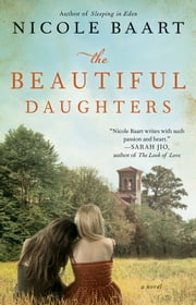 The Beautiful Daughters - A Novel ebook by Nicole Baart