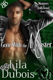 Gone With the Monster ebook by Lila Dubois