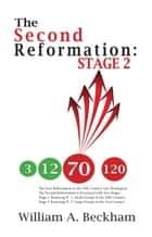 The Second Reformation - Stage 2 ebook by Bill Beckham