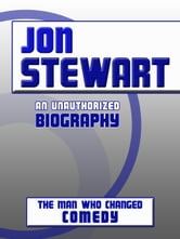 Jon Stewart: An Unauthorized Biography ebook by Belmont and Belcourt Biographies