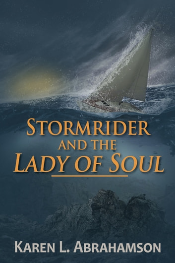 Stormrider and the Lady of Soul ebook by Karen L. Abrahamson
