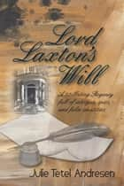 Lord Laxtons Will ebook by Julie Tetel Andresen