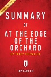 At the Edge of the Orchard - by Tracy Chevalier | Summary & Analysis ebook by Instaread