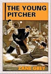The Young Pitcher ebook by Zane Grey