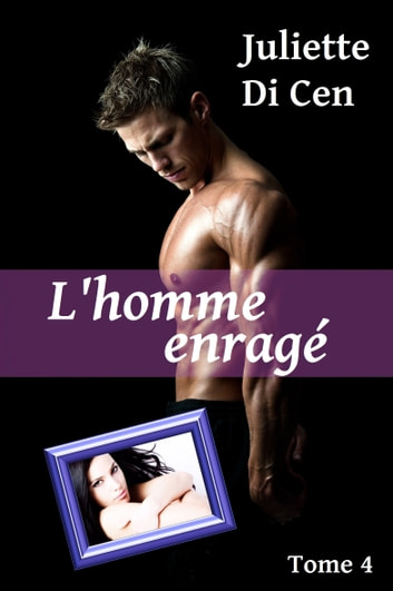 L'homme enragé ebook by Juliette Di Cen