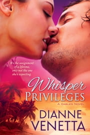 Whisper Privileges ebook by Dianne Venetta