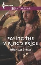Paying the Viking's Price - An Enemies-to-Lovers Romance ebook by Michelle Styles