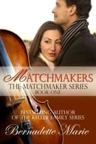 Matchmakers ebook by Bernadette Marie