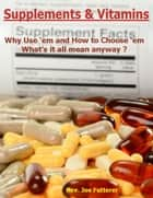 Supplements and Vitamins ebook by Rev. Joe Futterer