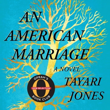 An American Marriage - A Novel lydbok by Tayari Jones