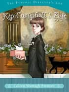 Kip Campbell's Gift ebook by Coleen Murtagh Paratore