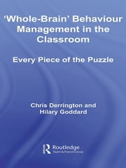'Whole-Brain' Behaviour Management in the Classroom - Every Piece of the Puzzle ebook by Chris Derrington, Hilary Goddard
