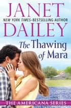 The Thawing of Mara ebook by Janet Dailey