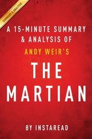 Summary of The Martian - by Andy Weir | Includes Analysis ebook by Instaread Summaries